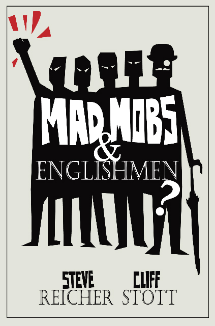Mad Mobs and Englishmen